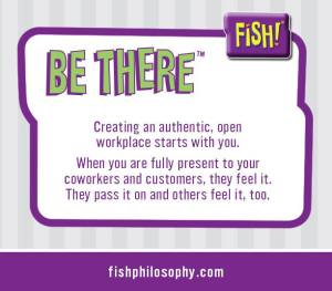Fish-Philosophy-Be-There